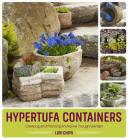 Hypertufa Containers: Creating and Planting an Alpine Trough Garden Cover Image