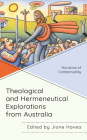 Theological and Hermeneutical Explorations from Australia: Horizons of Contextuality Cover Image