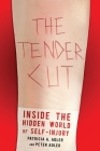 The Tender Cut: Inside the Hidden World of Self-Injury Cover Image