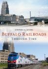 Buffalo Railroads Through Time (America Through Time) Cover Image