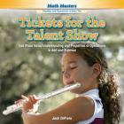 Tickets for the Talent Show: Use Place Value Understanding and Properties of Operations to Add and Subtract (Rosen Math Readers) Cover Image
