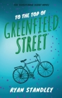 To the Top of Greenfield Street Cover Image