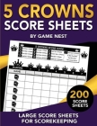 5 Crowns Score Sheets: 200 Large Score Sheets for Scorekeeping Cover Image
