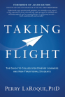 Taking Flight: The Guide to College for Diverse Learners and Non-Traditional Students Cover Image