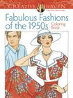 Adult Coloring Book Creative Haven Fabulous Fashions of the 1950s Coloring Book (Creative Haven Coloring Books) Cover Image