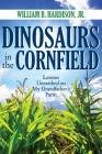 Dinosaurs in the Cornfield: Lessons Unearthed on My Grandfather's Farm Cover Image