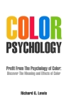 Color Psychology: Profit From The Psychology of Color: Discover the Meaning and Effects of Color Cover Image