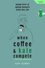 When Coffee and Kale Compete: Become great at making products people will buy Cover Image