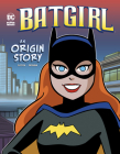 Batgirl: An Origin Story (DC Super Heroes Origins) Cover Image