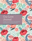 Our Love Journal: Stories, Reflections, and Cherished Keepsakes of Our Relationship Cover Image