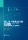 Nuclear Spin Relaxation in Liquids: Theory, Experiments, and Applications, Second Edition Cover Image