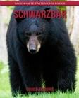 Schwarzbär: Sagenhafte Fakten und Bilder Cover Image