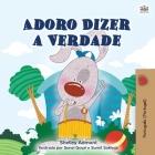 I Love to Tell the Truth (Portuguese Book for Children - Portugal): European Portuguese Cover Image