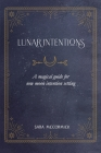Lunar Intentions: A Magical Guide for New Moon Intention Setting Cover Image