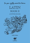 So You Really Want to Learn Latin Book II Answer Bookanswer Book Book II Cover Image