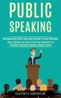 Public Speaking: How to Rapidly Lose Fear & Excite Your Audience as a Confident Charismatic Speaker Without Anxiety (Communicate With E Cover Image