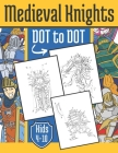 Medieval Knight Dot to Dot: For Kids 4-10 Years Cover Image