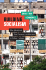 Building Socialism: The Afterlife of East German Architecture in Urban Vietnam Cover Image