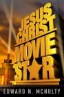 Jesus Christ, Movie Star Cover Image