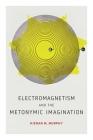Electromagnetism and the Metonymic Imagination (Anthroposcene #4) Cover Image