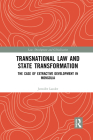 Transnational Law and State Transformation: The Case of Extractive Development in Mongolia Cover Image