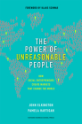 The Power of Unreasonable People: How Social Entrepreneurs Create Markets That Change the World (Center for Public Leadership) Cover Image