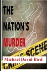 The Nation's Murder: Volume 1 Cover Image