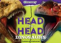 (CLUB ONLY) Discovery: Head-to-Head: Dinosaurs: A prehistoric clash of tooth and claw! (Head to Head) Cover Image