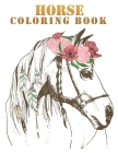 Horse coloring book: The Amazing World Of Horses Adult Coloring Book. Size Large 8.5