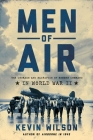 Men of Air: The Courage and Sacrifice of Bomber Command in World War II Cover Image