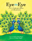 Eye to Eye: A Book of Body Part Idioms and Silly Pictures Cover Image