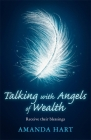 Talking with Angels of Wealth: Receive their blessings Cover Image