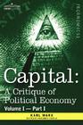 Capital: A Critique of Political Economy - Vol. I-Part I: The Process of Capitalist Production Cover Image