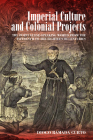 Imperial Culture and Colonial Projects: The Portuguese-Speaking World from the Fifteenth to the Eighteenth Centuries Cover Image