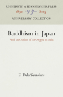 Buddhism in Japan: With an Outline of Its Origins in India Cover Image