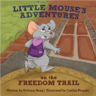 Little Mouse's Adventures on the Freedom Trail Cover Image