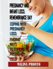 Pregnancy And Infant Loss: Remembrance Day: Coping With Pregnancy Loss: Finding Ways To Cope With Pregnancy Loss Cover Image