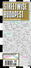 Streetwise Budapest Map - Laminated City Center Street Map of Budapest, Hungary (Michelin Streetwise Maps) Cover Image