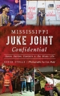 Mississippi Juke Joint Confidential: House Parties, Hustlers and the Blues Life Cover Image
