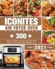 Iconites Air Fryer Oven Cookbook 2021 Cover Image