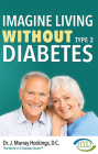 Imagine Living Without Type Two Diabetes (Revised & Updated) Cover Image