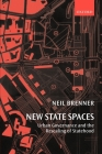 New State Spaces: Urban Governance and the Rescaling of Statehood Cover Image