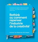 Rethink Ou Comment Repenser Lâ (Tm)Industrie de la Crã(c)Ativitã(c) Cover Image