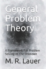 General Problem Theory: A Framework For Problem Solving In The Unknown Cover Image