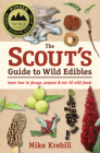 The Scout's Guide to Wild Edibles: Learn How to Forage, Prepare & Eat 40 Wild Foods Cover Image