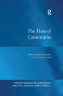 The Time of Catastrophe: Multidisciplinary Approaches to the Age of Catastrophe (Law) Cover Image