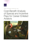 Cost-Benefit Analysis of Special and Incentive Pays for Career Enlisted Aviators Cover Image