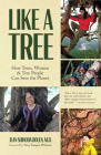 Like a Tree: How Trees, Women, and Tree People Can Save the Planet (Ecofeminism, Environmental Activism) Cover Image