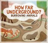 How Far Underground?: Burrowing Animals (Animals Measure Up) Cover Image