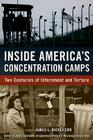 Inside America's Concentration Camps: Two Centuries of Internment and Torture Cover Image